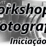 Workshop de Fotografia Iniciação – 2ª Edição